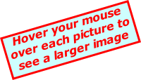Hover your mouse over each picture to see a larger image