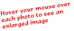 Hover your mouse over each photo to see an enlarged image