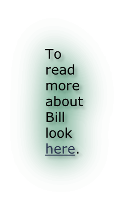 To read more about Bill look here.